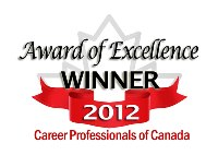 Career Professionals of Canada 2012 Award of Excellence Winner